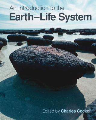 An Introduction to the Earth-Life System By Cockell, Charles/ Corfield, Richard/ Edwards, Neil/ Harris, Nigel