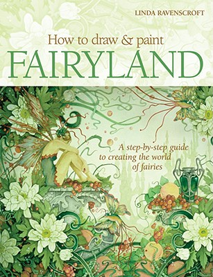 How to Draw and Paint Fairyland By Ravenscroft, Linda