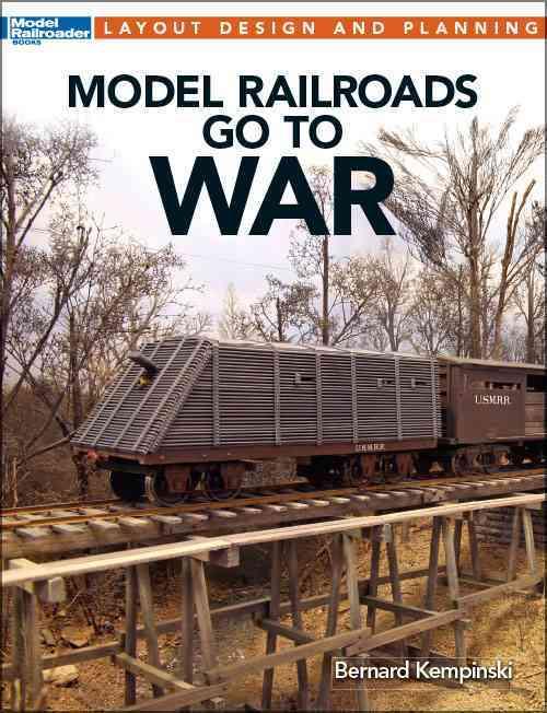Model Railroads Go to War By Kempinski, Bernard