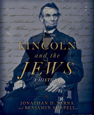 Lincoln and the Jews By Sarna, Jonathan/ Shapell, Benjamin