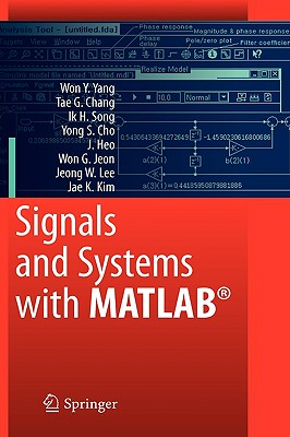 Signals and Systems With MATLAB By Yang, Won Y./ Chang, Tae G./ Song, Ik H./ Cho, Yong S./ Heo, Jun-ho